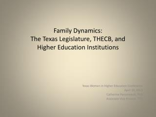 Family Dynamics: The Texas Legislature, THECB, and  Higher Education Institutions
