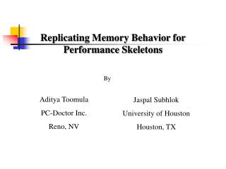 Replicating Memory Behavior for Performance Skeletons