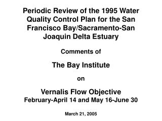 Actual Vernalis flows as % of unimpaired: 2004: 23.5%  2003: 17.7% 2002: 19.9% 2001: 31.2%