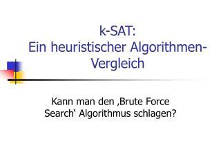 k-SAT: Ein heuristischer Algorithmen-Vergleich