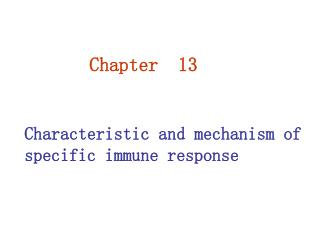 Characteristic and mechanism of specific immune response