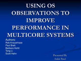 USING OS OBSERVATIONS TO IMPROVE PERFORMANCE IN MULTICORE SYSTEMS