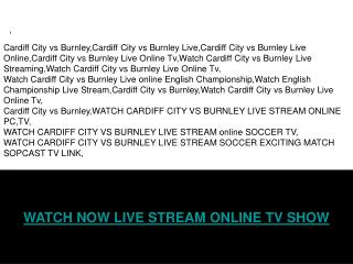 CARDIFF CITY VS BURNLEY LIVE & HIGHLIGHTS ONLINE TV SHOW