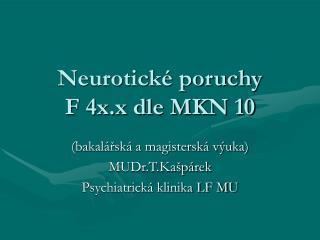 Neurotick  poruchy F 4x.x dle MKN 10