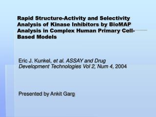 Eric J. Kunkel,  et al .  ASSAY and Drug Development Technologies Vol 2, Num 4,  2004