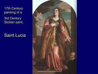 17th Century painting of a  3rd Century Sicilian saint, Saint Lucia