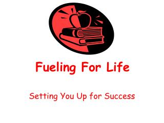 Fueling For Life