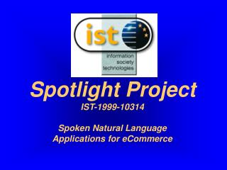 Spotlight Project IST-1999-10314 Spoken Natural Language  Applications for eCommerce