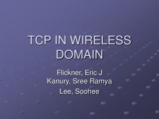 TCP IN WIRELESS  DOMAIN