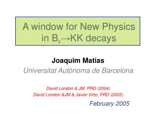 A window for New Physics  in B s → KK decays