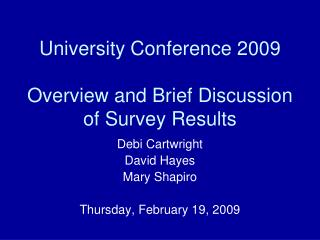 University Conference 2009 Overview and Brief Discussion of Survey Results