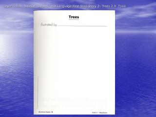 Open Court: Sounds, Letters, and Language First Step Story 2: Trees 2.9  T144