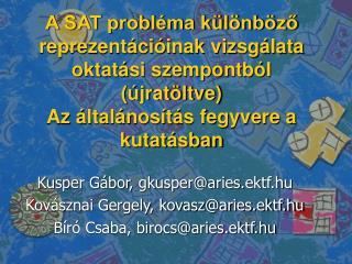 Kusper Gábor, gkusper@aries.ektf.hu Kovásznai Gergely, kovasz@aries.ektf.hu