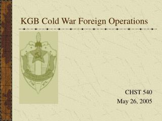 KGB Cold War Foreign Operations