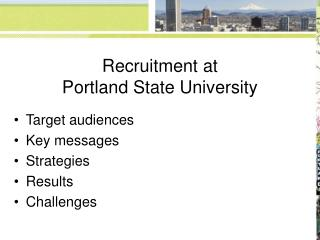 Recruitment at  Portland State University