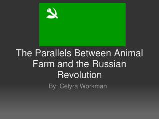 The Parallels Between Animal Farm and the Russian Revolution