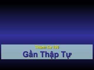 Thánh Ca  193 Gần Thập Tự