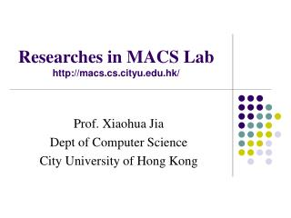 Researches in MACS Lab macs.cs.cityu.hk/