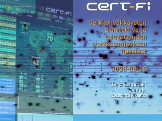 Verkkohyökkäysten tilannekuva ja tulevaisuuden verkkosuojauksen haasteet 2008-09-16