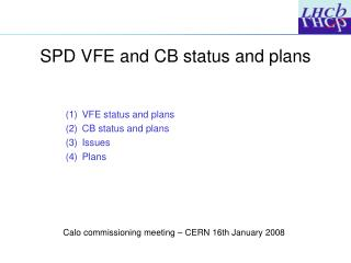 SPD VFE and CB status and plans