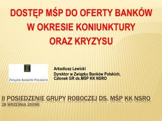 II POSIEDZENIE GRUPY ROBOCZEJ ds. MŚP KK NSRO 28 września 2009r.