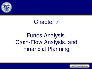 Chapter 7 Funds Analysis,  Cash-Flow Analysis, and Financial Planning