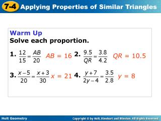Warm Up Solve each proportion. 1. 2. 3. 4.