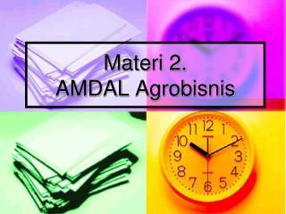 Materi  2. AMDAL  Agrobisnis