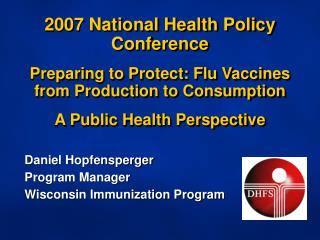 Daniel Hopfensperger Program Manager Wisconsin Immunization Program