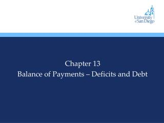 Chapter 13 Balance of Payments – Deficits and Debt