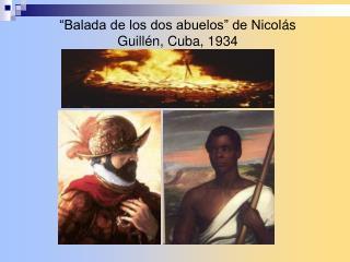 �Balada de los dos abuelos� de Nicol �s Guill�n, Cuba, 1934