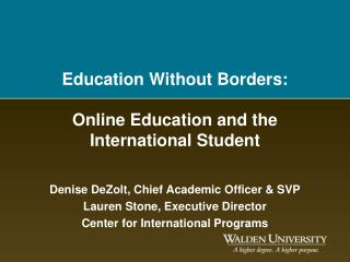 Education Without Borders: Online Education and the  International Student