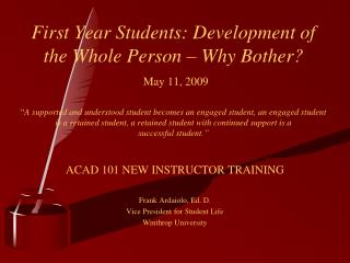 ACAD 101 NEW INSTRUCTOR TRAINING Frank Ardaiolo, Ed. D. Vice President for Student Life