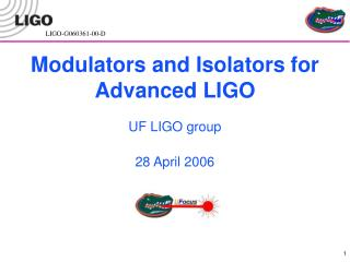 Modulators and Isolators for Advanced LIGO