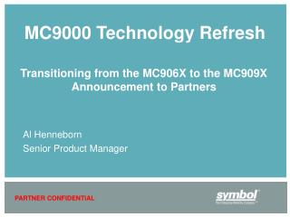MC9000 Technology Refresh