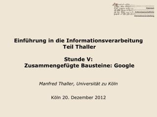 Manfred Thaller, Universit�t zu K�ln K�ln 20. Dezember 2012