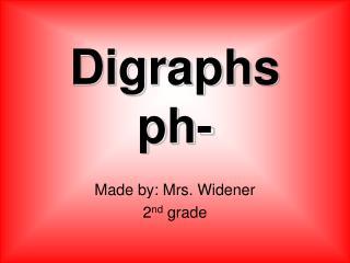Digraphs ph-