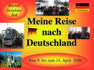Vom 9. bis zum 14. April  2006