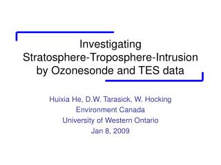 Investigating  Stratosphere-Troposphere-Intrusion  by Ozonesonde and TES data