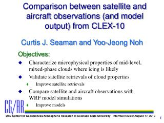 Comparison between satellite and aircraft observations (and model output) from CLEX-10