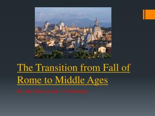 The Transition from Fall of Rome to Middle Ages