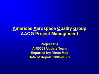 A mericas  A erospace  Q uality  G roup AAQG  Project Management