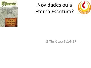 Novidades ou a  Eterna Escritura?