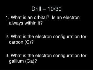 Drill – 10/30