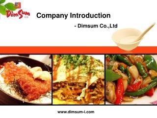 Company Introduction                                 - Dimsum Co.,Ltd
