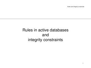 Rules in active databases  and  integrity constraints