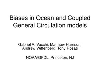 Biases in Ocean and Coupled General Circulation models
