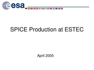 SPICE Production at ESTEC