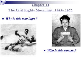 Chapter 14 The Civil Rights Movement  1945– 1975