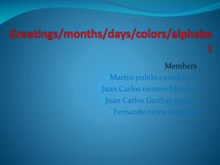 Greetings/ months / days / colors / alphabet